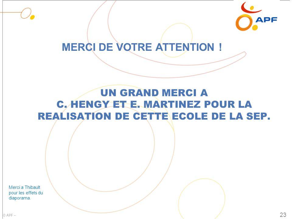 © APF – UN GRAND MERCI A C.HENGY ET E. MARTINEZ POUR LA REALISATION DE CETTE ECOLE DE LA SEP.
