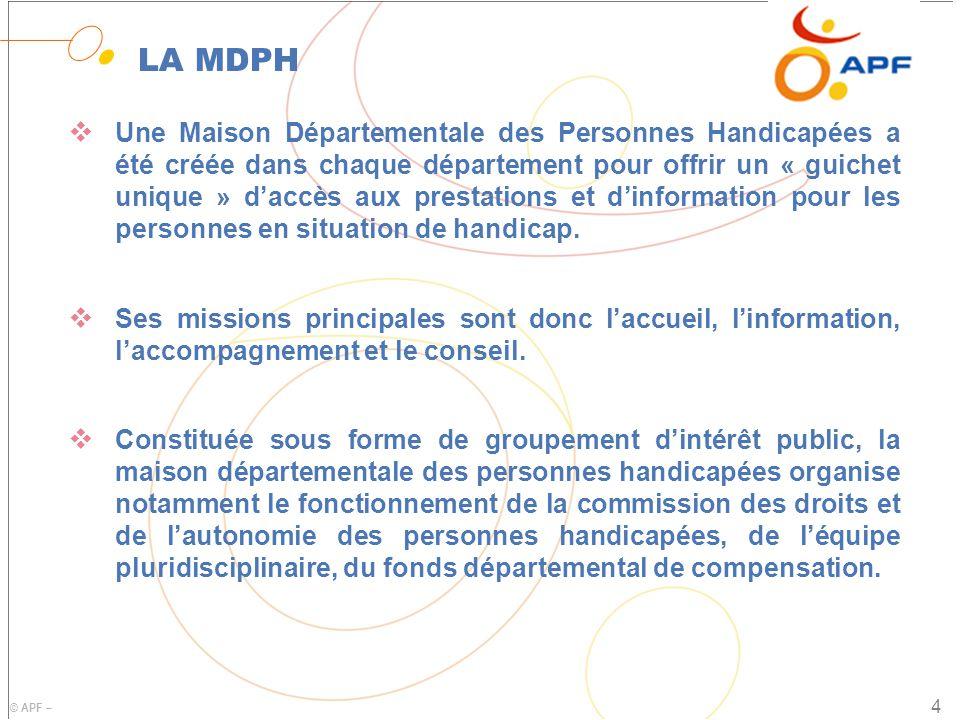 © APF – LA MDPH  Une Maison Départementale des Personnes Handicapées a été créée dans chaque département pour offrir un « guichet unique » d'accès aux prestations et d'information pour les personnes en situation de handicap.