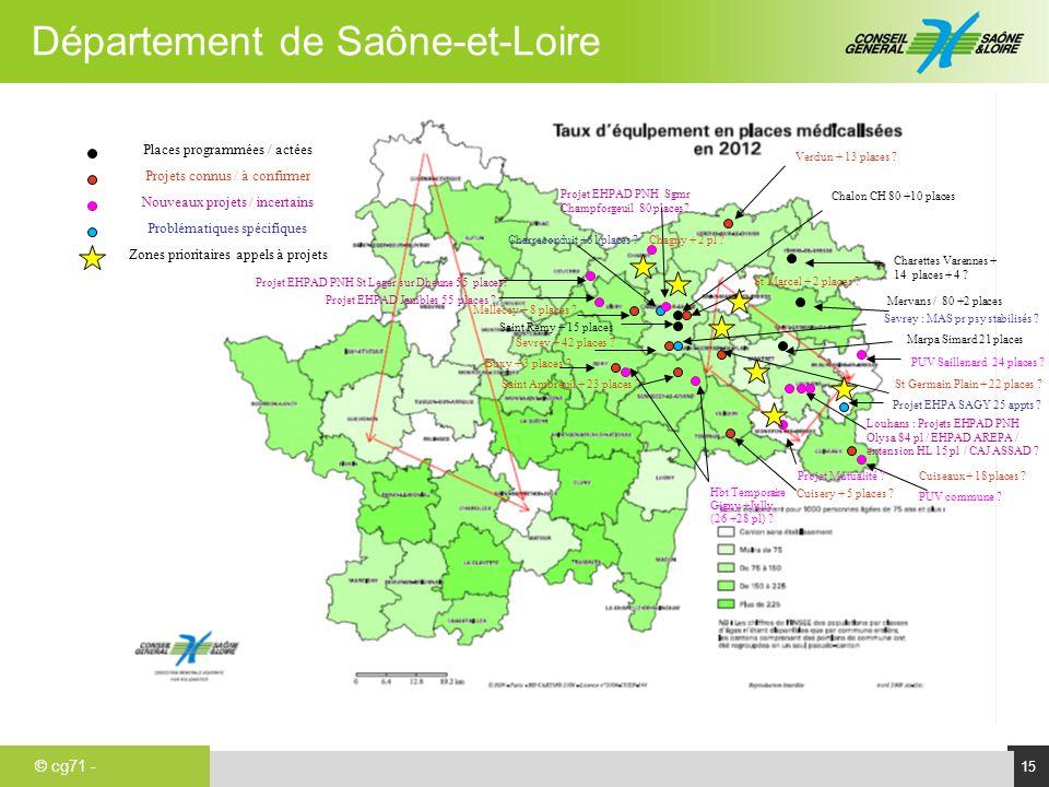 © cg71 - Département de Saône-et-Loire 15 a Sevrey : MAS pr psy stabilisés ? Saint Ambreuil + 23 places ? Verdun + 13 places ? Saint Remy + 15 places