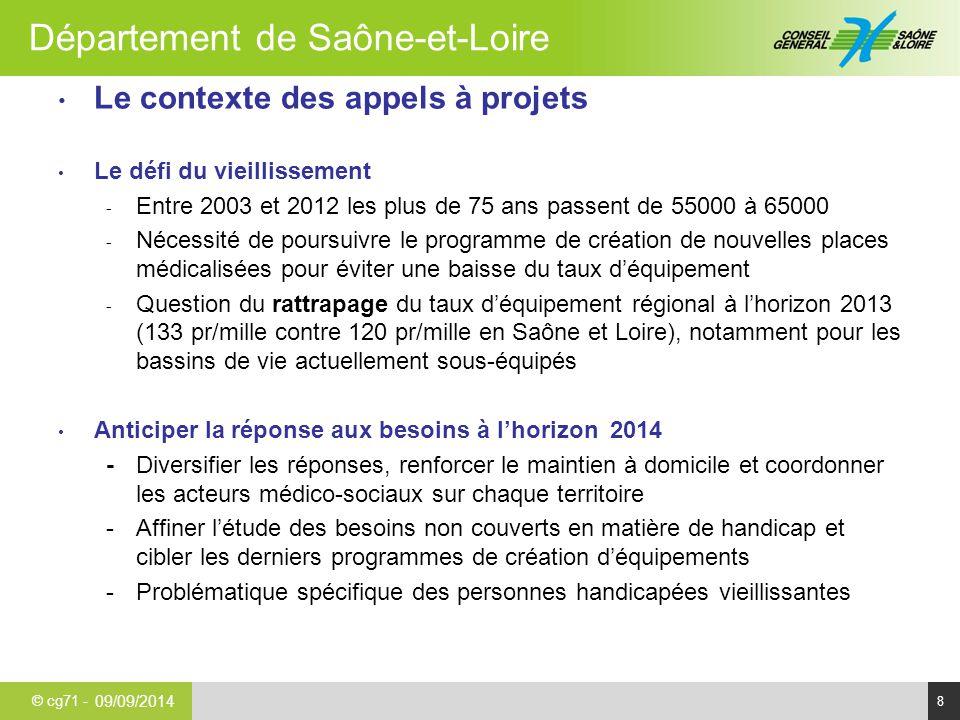 © cg71 - Département de Saône-et-Loire 8 Le contexte des appels à projets Le défi du vieillissement - Entre 2003 et 2012 les plus de 75 ans passent de