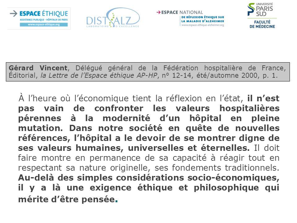 À l'heure où l'économique tient la réflexion en l'état, il n'est pas vain de confronter les valeurs hospitalières pérennes à la modernité d'un hôpital en pleine mutation.