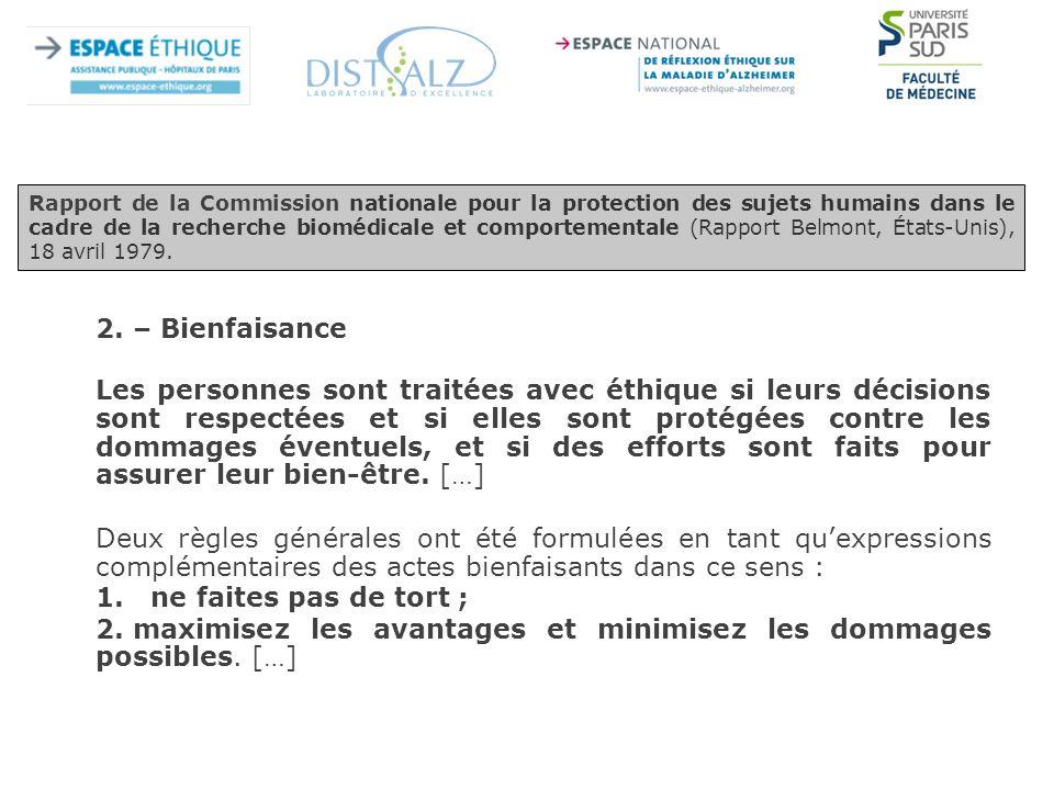 2. – Bienfaisance Les personnes sont traitées avec éthique si leurs décisions sont respectées et si elles sont protégées contre les dommages éventuels