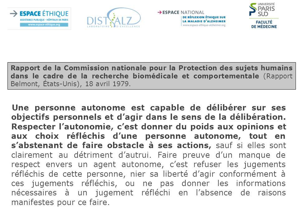 Une personne autonome est capable de délibérer sur ses objectifs personnels et d'agir dans le sens de la délibération.