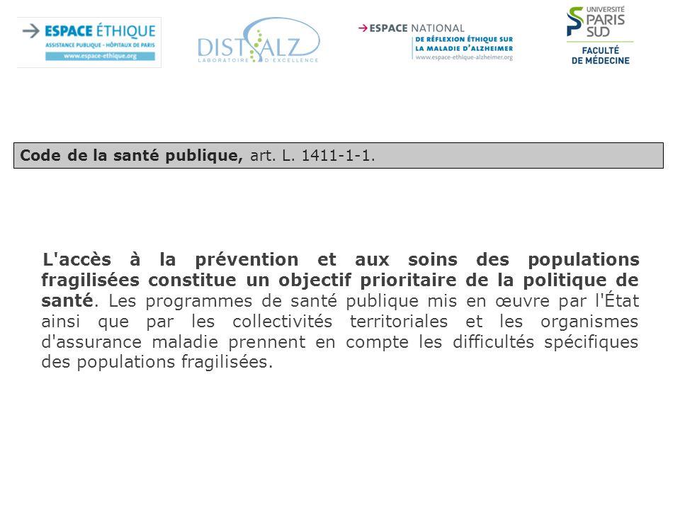 L accès à la prévention et aux soins des populations fragilisées constitue un objectif prioritaire de la politique de santé.