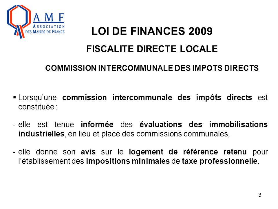 3 LOI DE FINANCES 2009 FISCALITE DIRECTE LOCALE COMMISSION INTERCOMMUNALE DES IMPOTS DIRECTS  Lorsqu'une commission intercommunale des impôts directs