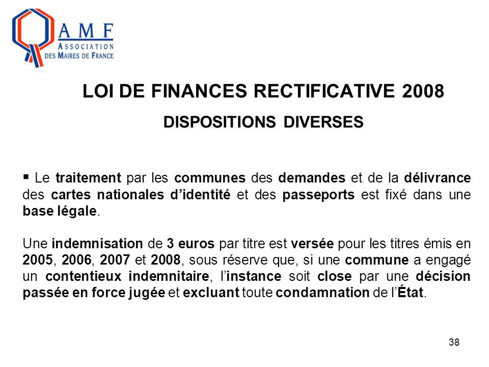 38 LOI DE FINANCES RECTIFICATIVE 2008 DISPOSITIONS DIVERSES  Le traitement par les communes des demandes et de la délivrance des cartes nationales d'