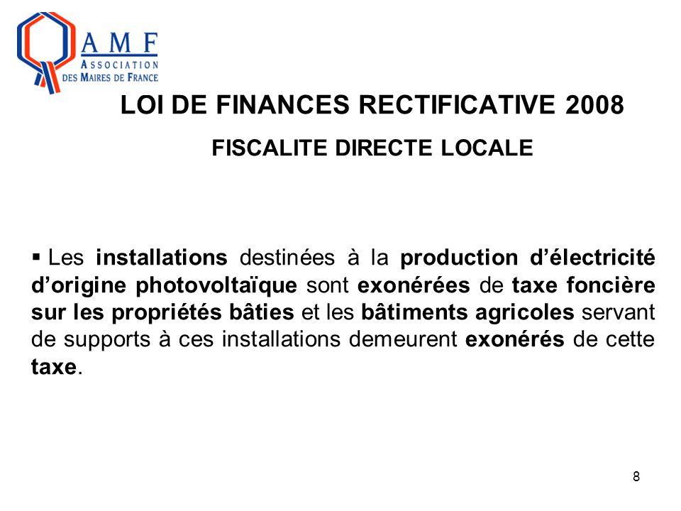 8 LOI DE FINANCES RECTIFICATIVE 2008 FISCALITE DIRECTE LOCALE  Les installations destinées à la production d'électricité d'origine photovoltaïque son