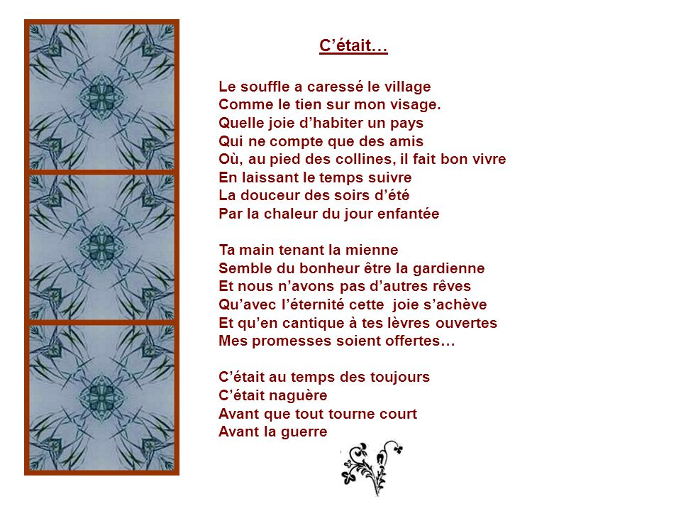 Je vous ai déjà offert deux diaporamas avec de charmants poèmes de Pierre Comte, écrivain de mon pays.