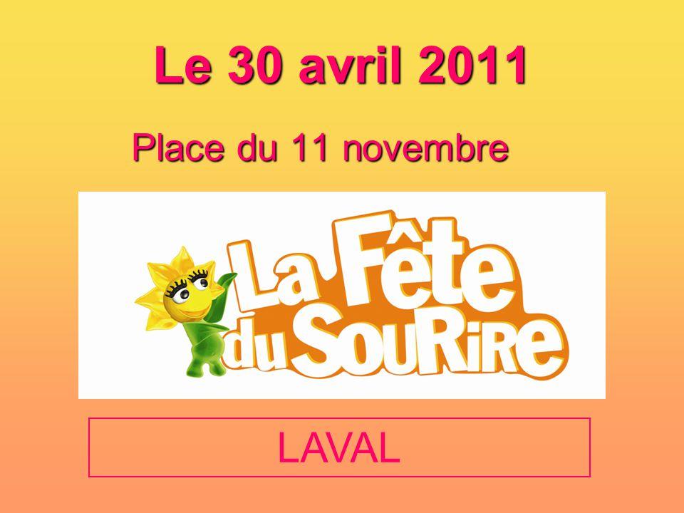 Le 30 avril 2011 Place du 11 novembre LAVAL