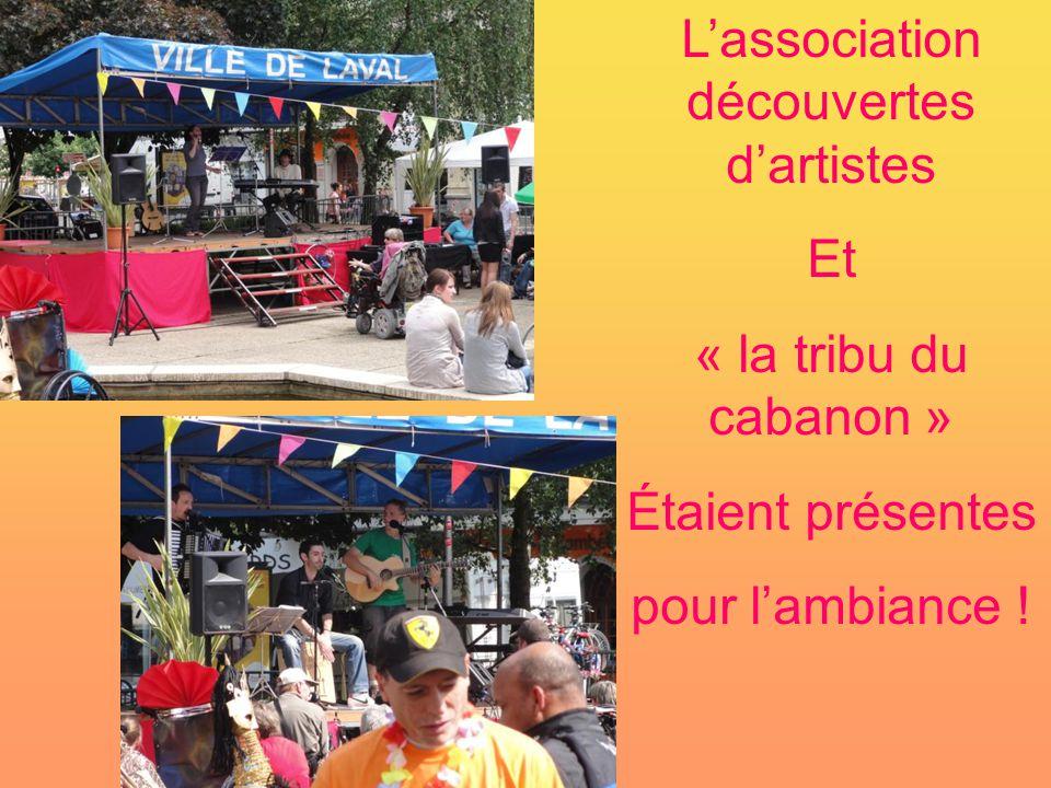 L'association découvertes d'artistes Et « la tribu du cabanon » Étaient présentes pour l'ambiance !