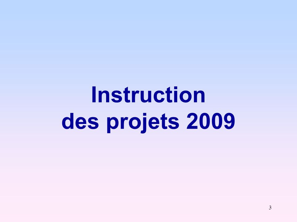 3 Instruction des projets 2009
