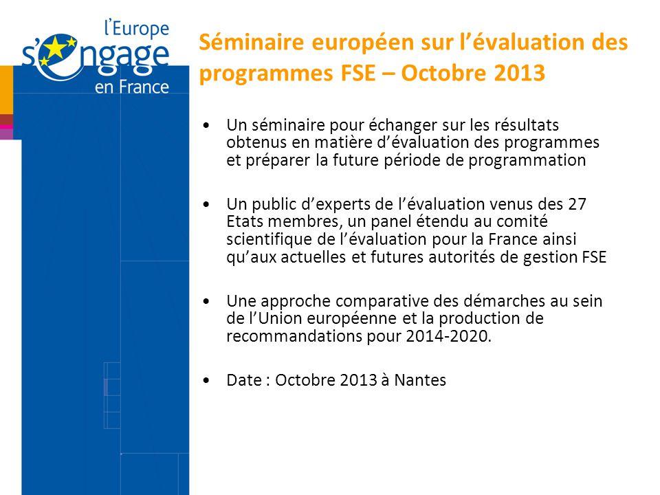 Séminaire européen sur l'évaluation des programmes FSE – Octobre 2013 Un séminaire pour échanger sur les résultats obtenus en matière d'évaluation des