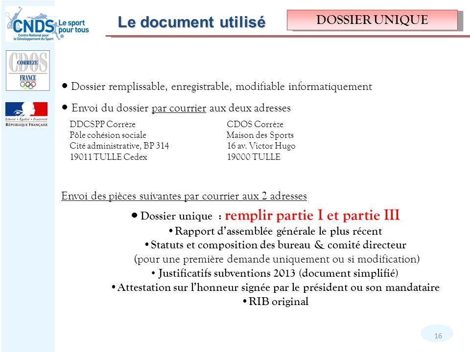 ● Dossier remplissable, enregistrable, modifiable informatiquement ● Envoi du dossier par courrier aux deux adresses Envoi des pièces suivantes par co