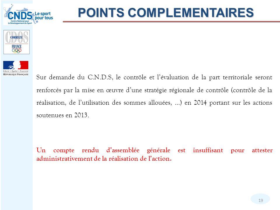 Sur demande du C.N.D.S, le contrôle et l'évaluation de la part territoriale seront renforcés par la mise en œuvre d'une stratégie régionale de contrôle (contrôle de la réalisation, de l'utilisation des sommes allouées,...) en 2014 portant sur les actions soutenues en 2013.