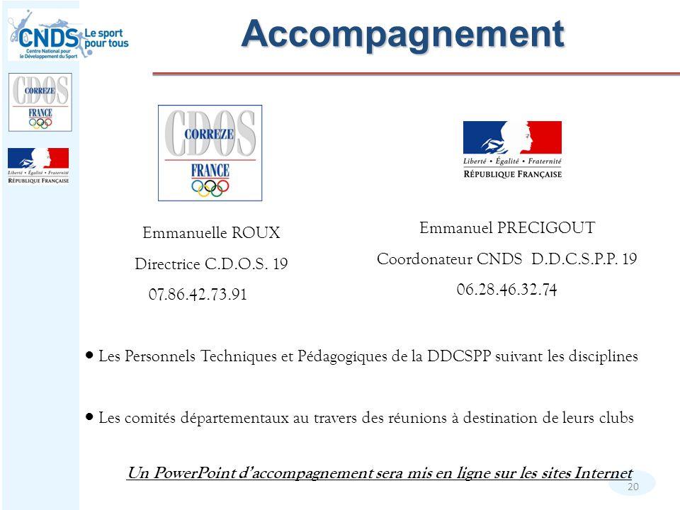 ● Les Personnels Techniques et Pédagogiques de la DDCSPP suivant les disciplines ● Les comités départementaux au travers des réunions à destination de