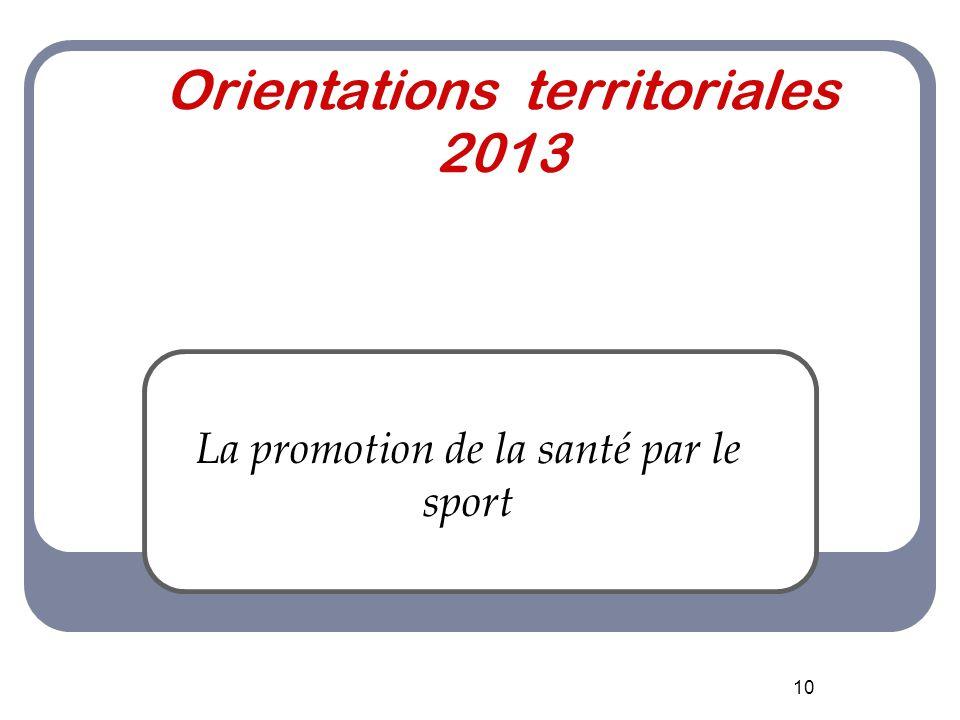 10 Orientations territoriales 2013 La promotion de la santé par le sport