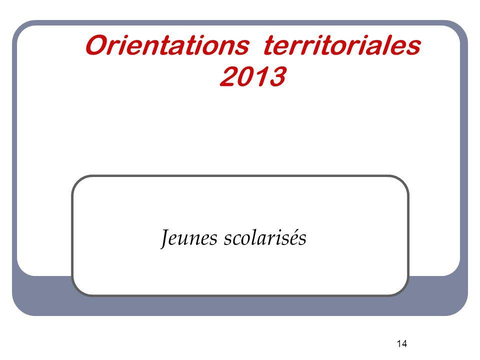 14 Orientations territoriales 2013 Jeunes scolarisés