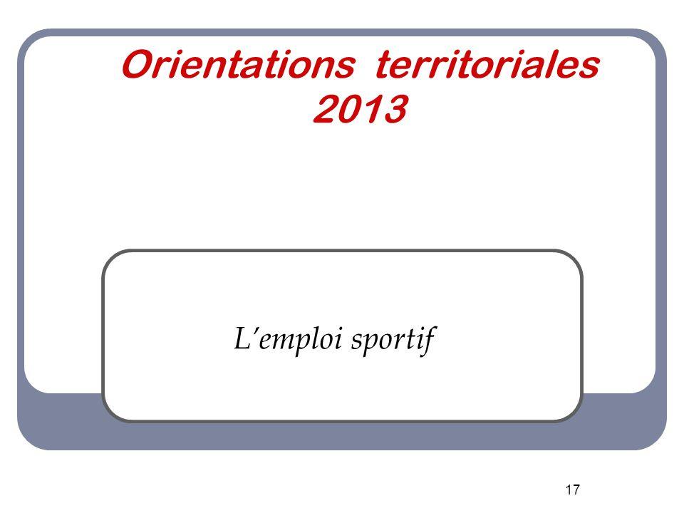 17 Orientations territoriales 2013 L'emploi sportif