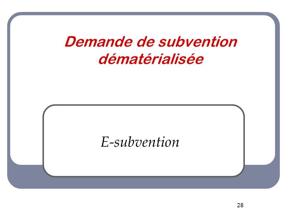 28 Demande de subvention dématérialisée E-subvention