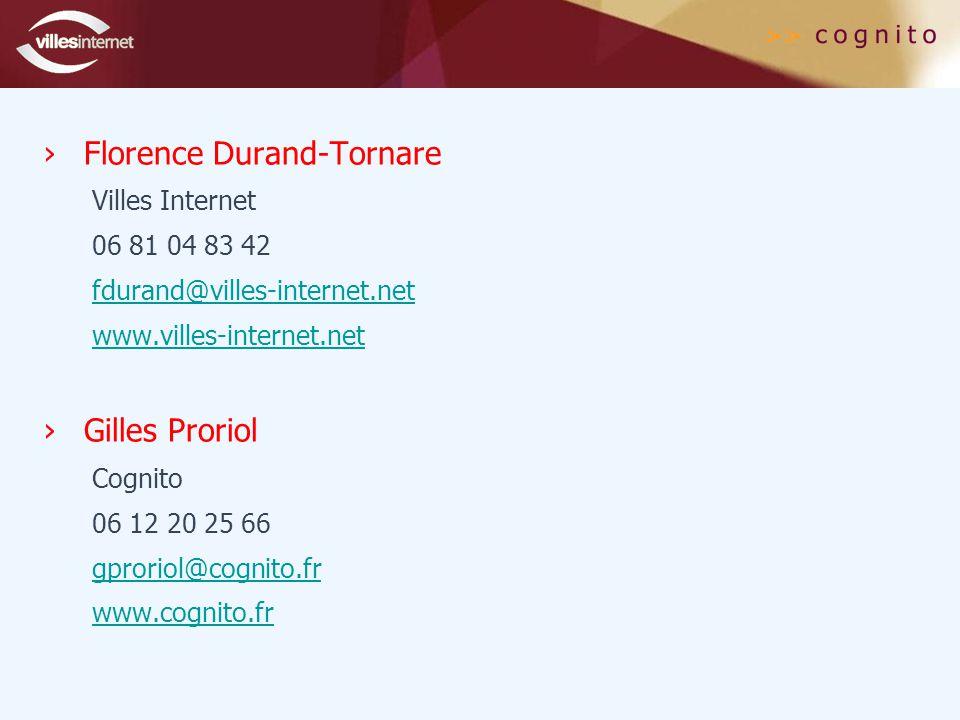 ›Florence Durand-Tornare Villes Internet 06 81 04 83 42 fdurand@villes-internet.net www.villes-internet.net ›Gilles Proriol Cognito 06 12 20 25 66 gproriol@cognito.fr www.cognito.fr