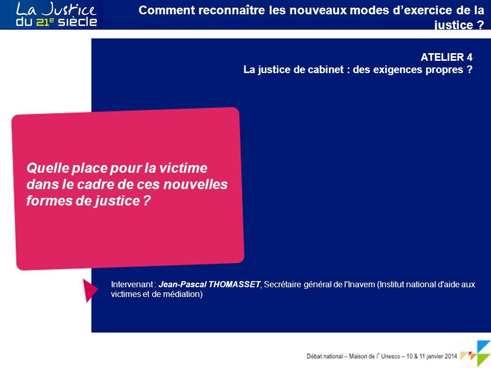 Débat national – Maison de l ' Unesco – 10 & 11 janvier 2014 Le citoyen au cœur du service public de la Justice Comment reconnaître les nouveaux modes