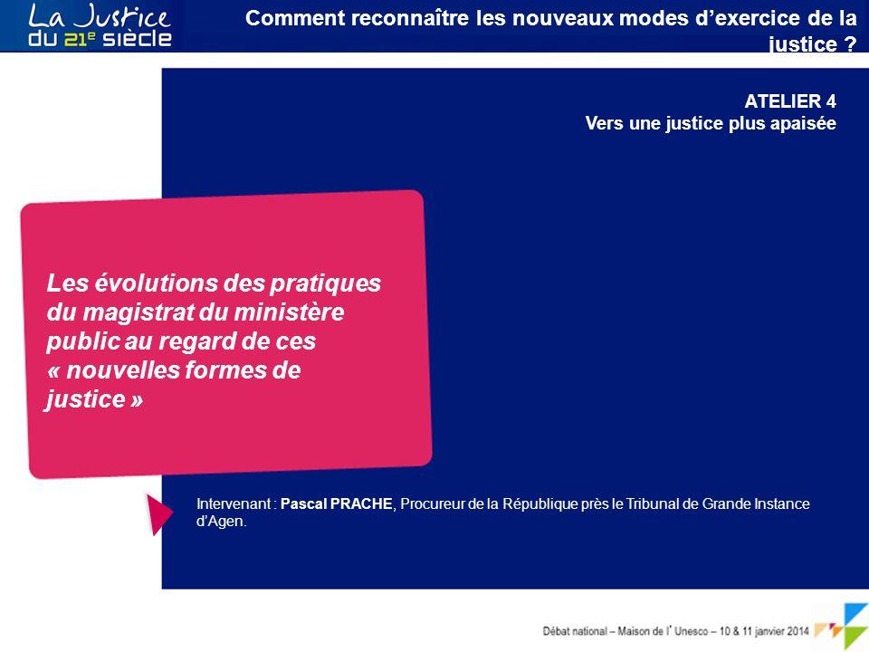 Débat national – Maison de l ' Unesco – 10 & 11 janvier 2014 Le citoyen au cœur du service public de la Justice Intervenant : Pascal PRACHE, Procureur