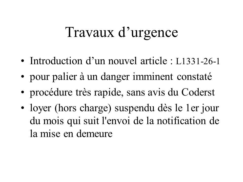 Travaux d'urgence Introduction d'un nouvel article : L1331-26-1 pour palier à un danger imminent constaté procédure très rapide, sans avis du Coderst