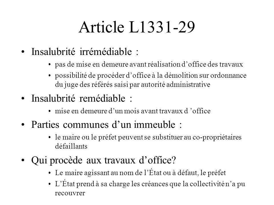 Article L1331-29 Insalubrité irrémédiable : pas de mise en demeure avant réalisation d'office des travaux possibilité de procéder d'office à la démoli