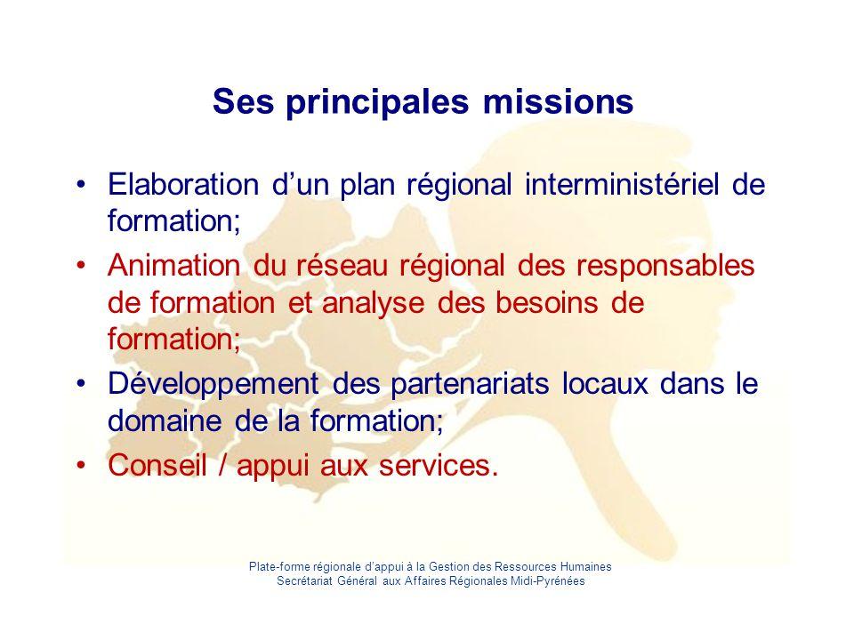 Plate-forme régionale d'appui à la Gestion des Ressources Humaines Secrétariat Général aux Affaires Régionales Midi-Pyrénées Ses principales missions