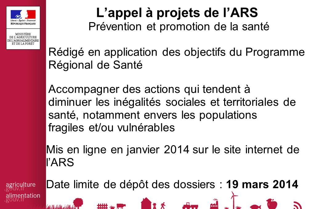L'appel à projets de l'ARS Prévention et promotion de la santé Rédigé en application des objectifs du Programme Régional de Santé Mis en ligne en janv