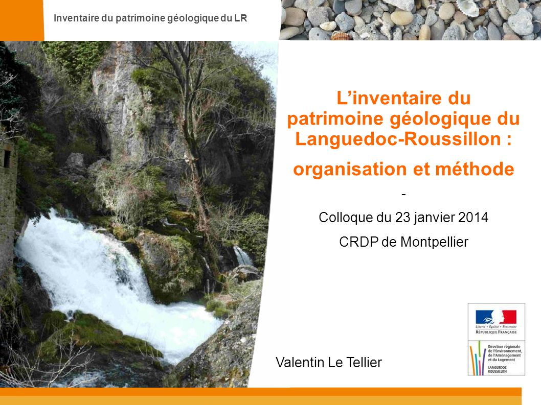 Inventaire du patrimoine géologique du LR 2 Plan de la présentation 1.Contexte et objectifs 2.Organisation en Languedoc-Roussillon 3.Le pré-inventaire 4.L'inventaire