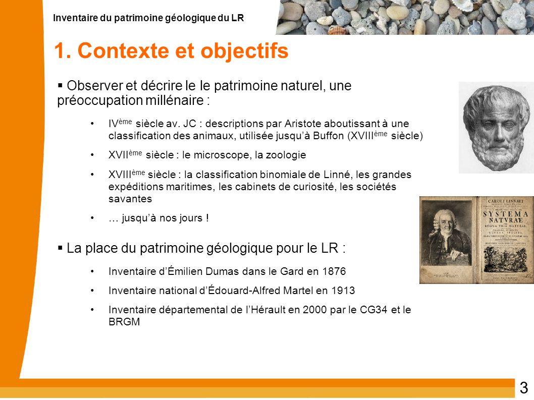 Inventaire du patrimoine géologique du LR 3 1. Contexte et objectifs  Observer et décrire le le patrimoine naturel, une préoccupation millénaire : IV