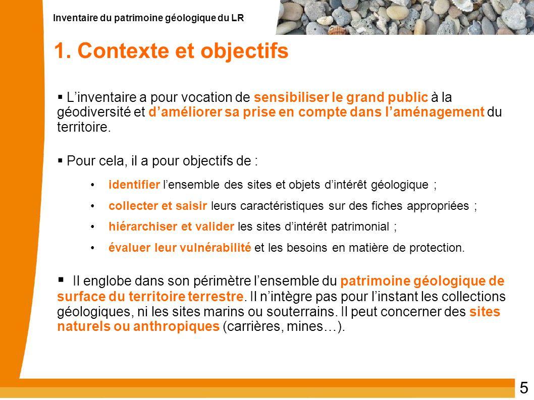 Inventaire du patrimoine géologique du LR 5 1. Contexte et objectifs  L'inventaire a pour vocation de sensibiliser le grand public à la géodiversité