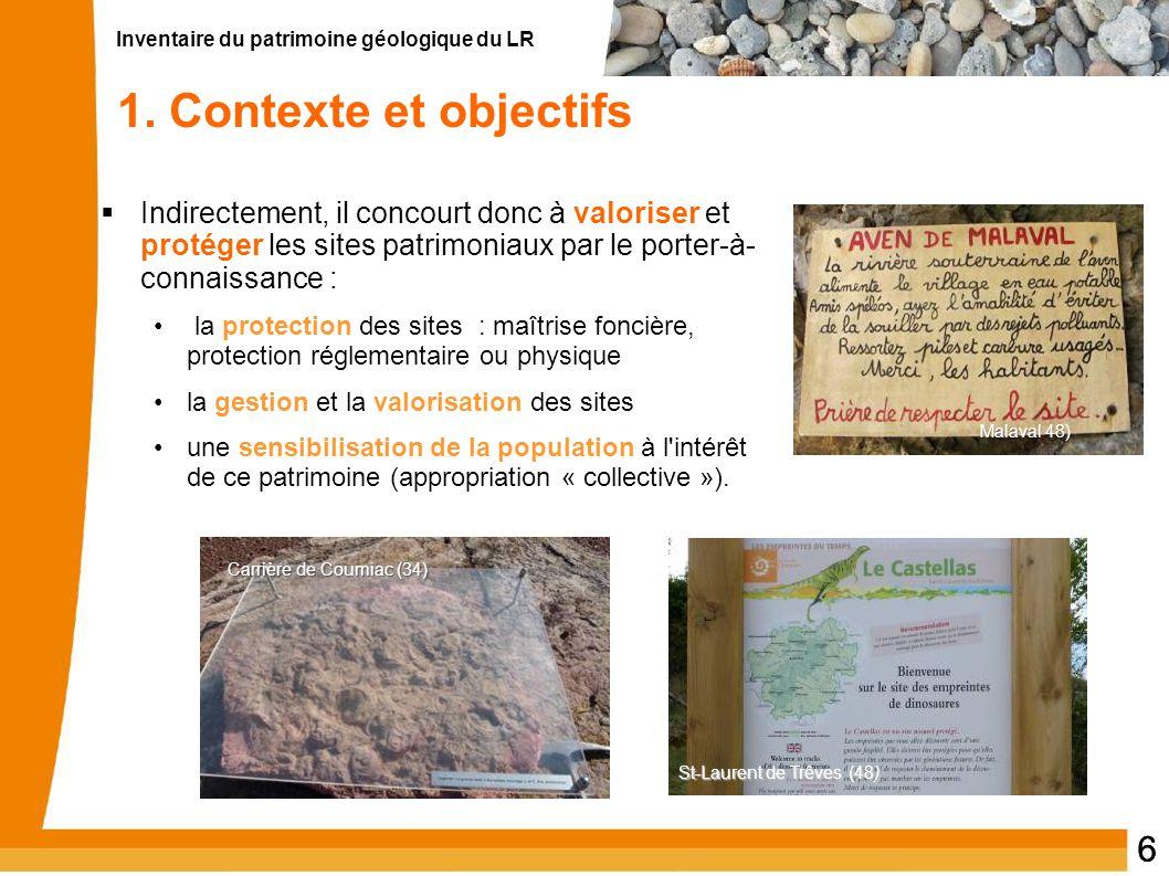 Inventaire du patrimoine géologique du LR 66  Indirectement, il concourt donc à valoriser et protéger les sites patrimoniaux par le porter-à- connais