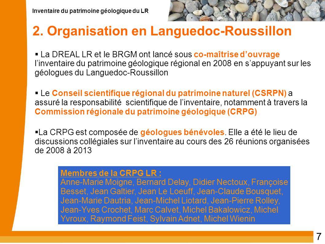 Inventaire du patrimoine géologique du LR 7 2. Organisation en Languedoc-Roussillon  La DREAL LR et le BRGM ont lancé sous co-maîtrise d'ouvrage l'in