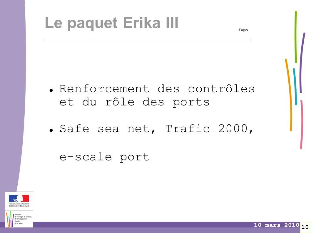 Pages 10 10 mars 2010 Le paquet Erika III Renforcement des contrôles et du rôle des ports Safe sea net, Trafic 2000, e-scale port
