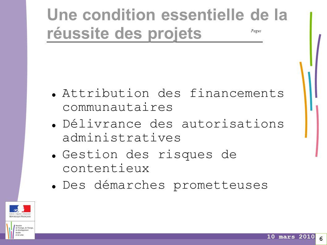Pages 6 10 mars 2010 Une condition essentielle de la réussite des projets Attribution des financements communautaires Délivrance des autorisations adm