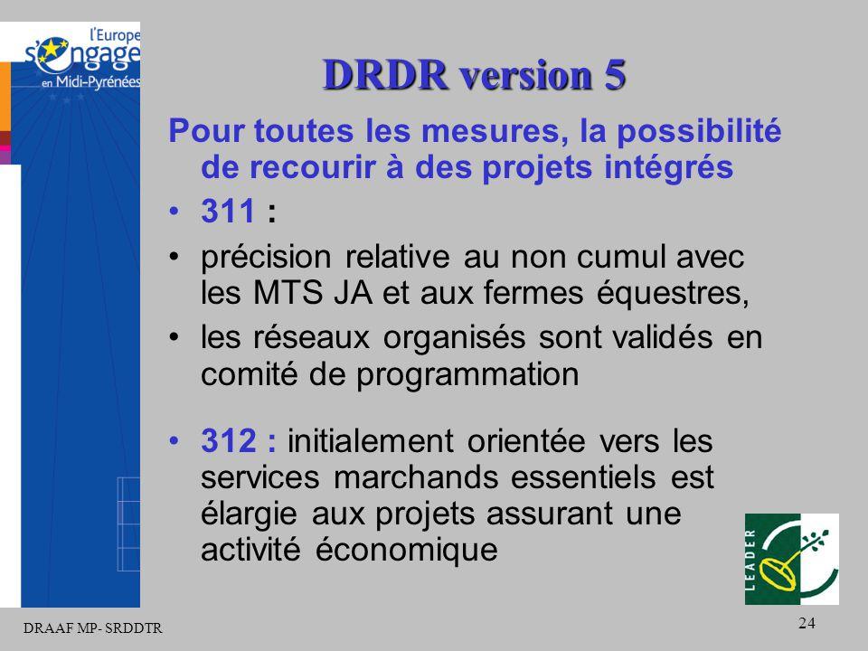 DRAAF MP- SRDDTR 24 DRDR version 5 Pour toutes les mesures, la possibilité de recourir à des projets intégrés 311 : précision relative au non cumul av