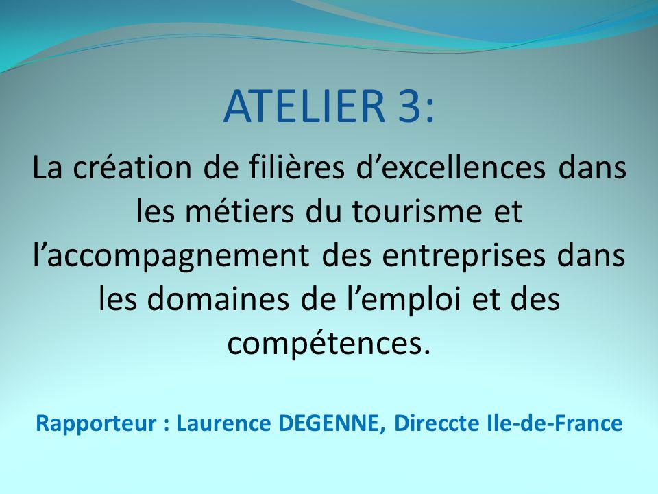 ATELIER 3: La création de filières d'excellences dans les métiers du tourisme et l'accompagnement des entreprises dans les domaines de l'emploi et des compétences.