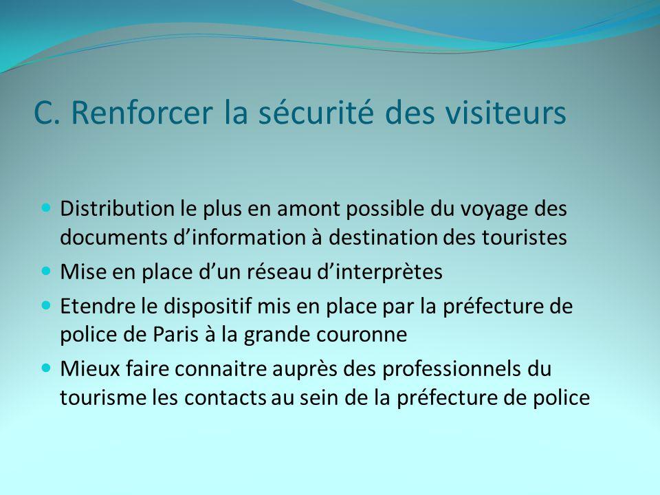 C. Renforcer la sécurité des visiteurs Distribution le plus en amont possible du voyage des documents d'information à destination des touristes Mise e