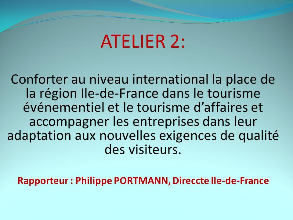 ATELIER 2: Conforter au niveau international la place de la région Ile-de-France dans le tourisme événementiel et le tourisme d'affaires et accompagner les entreprises dans leur adaptation aux nouvelles exigences de qualité des visiteurs.