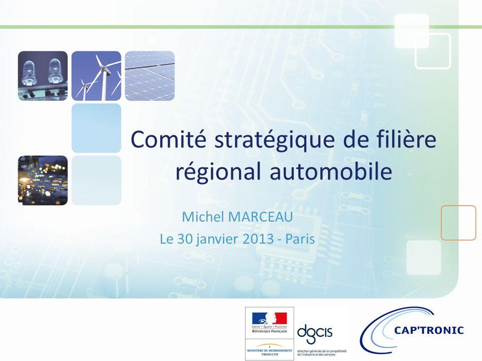 Comité stratégique de filière régional automobile Michel MARCEAU Le 30 janvier 2013 - Paris