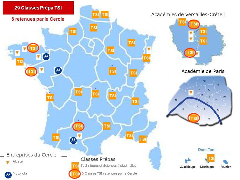 Académies de Versailles-Créteil Académie de Paris TSI Entreprises du Cercle Alcatel Motorola Classes Prépas Techniques et Sciences Industrielles 6 Classes TSI retenues par le Cercle TSI 29 Classes Prépa TSI 6 retenues par le Cercle