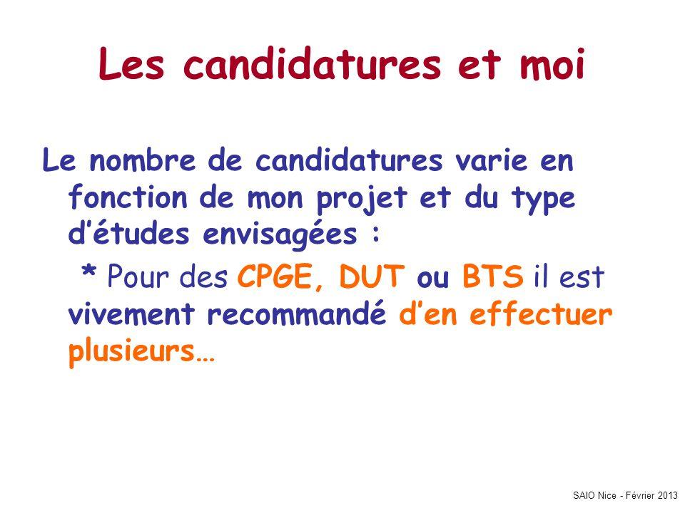 SAIO Nice - Février 2013 Les candidatures et moi Le nombre de candidatures varie en fonction de mon projet et du type d'études envisagées : * Pour des CPGE, DUT ou BTS il est vivement recommandé d'en effectuer plusieurs…