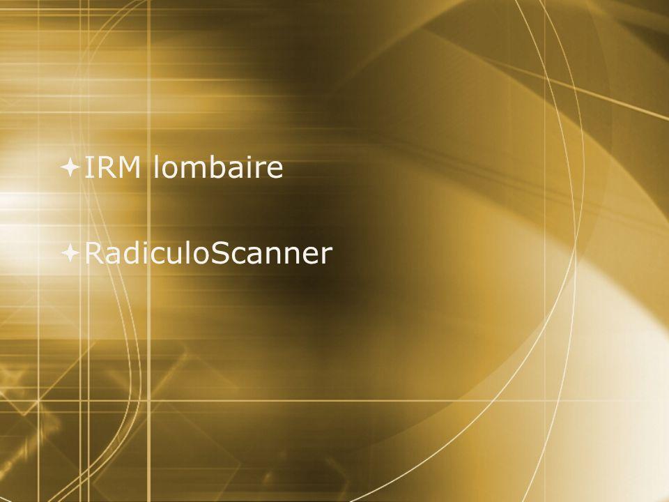  IRM lombaire  RadiculoScanner  IRM lombaire  RadiculoScanner