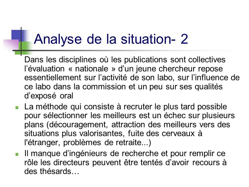 Analyse de la situation- 2 Dans les disciplines où les publications sont collectives l'évaluation « nationale » d'un jeune chercheur repose essentiell
