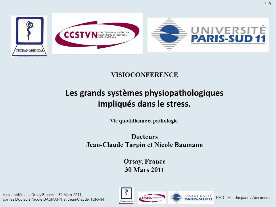 Visioconférence Orsay France – 30 Mars 2011. par les Docteurs Nicole BAUMANN et Jean-Claude TURPIN. PAO : Mundexpand / Arecimes. VISIOCONFERENCE Les g