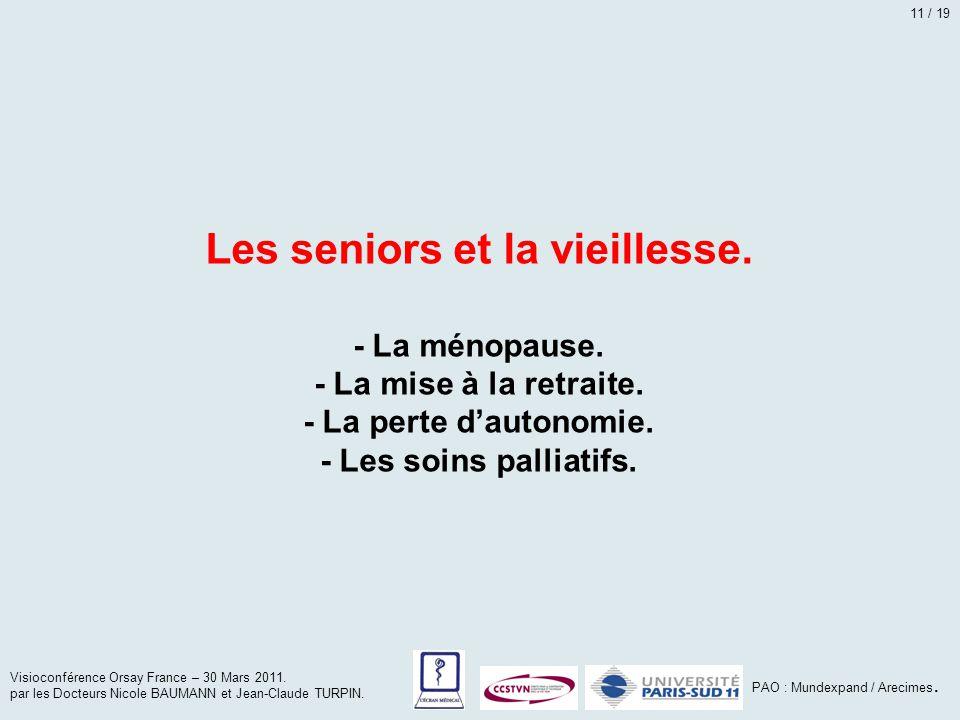 Les seniors et la vieillesse. - La ménopause. - La mise à la retraite. - La perte d'autonomie. - Les soins palliatifs. Visioconférence Orsay France –