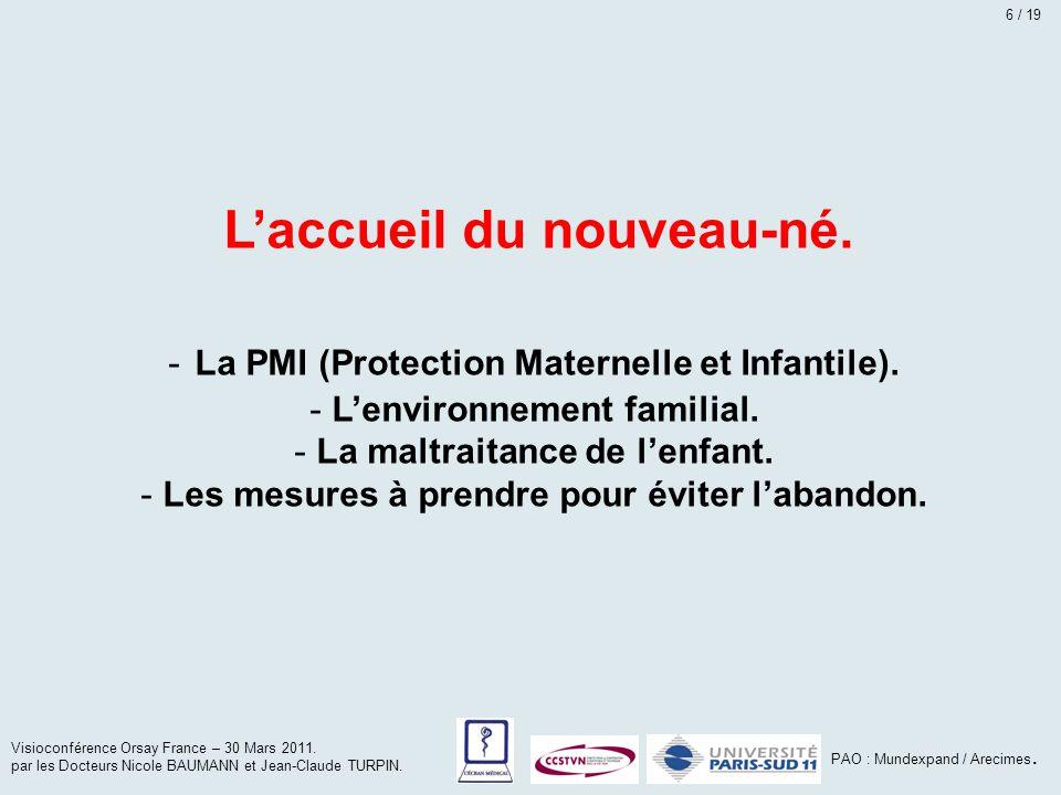 L'accueil du nouveau-né. - La PMI (Protection Maternelle et Infantile). - L'environnement familial. - La maltraitance de l'enfant. - Les mesures à pre