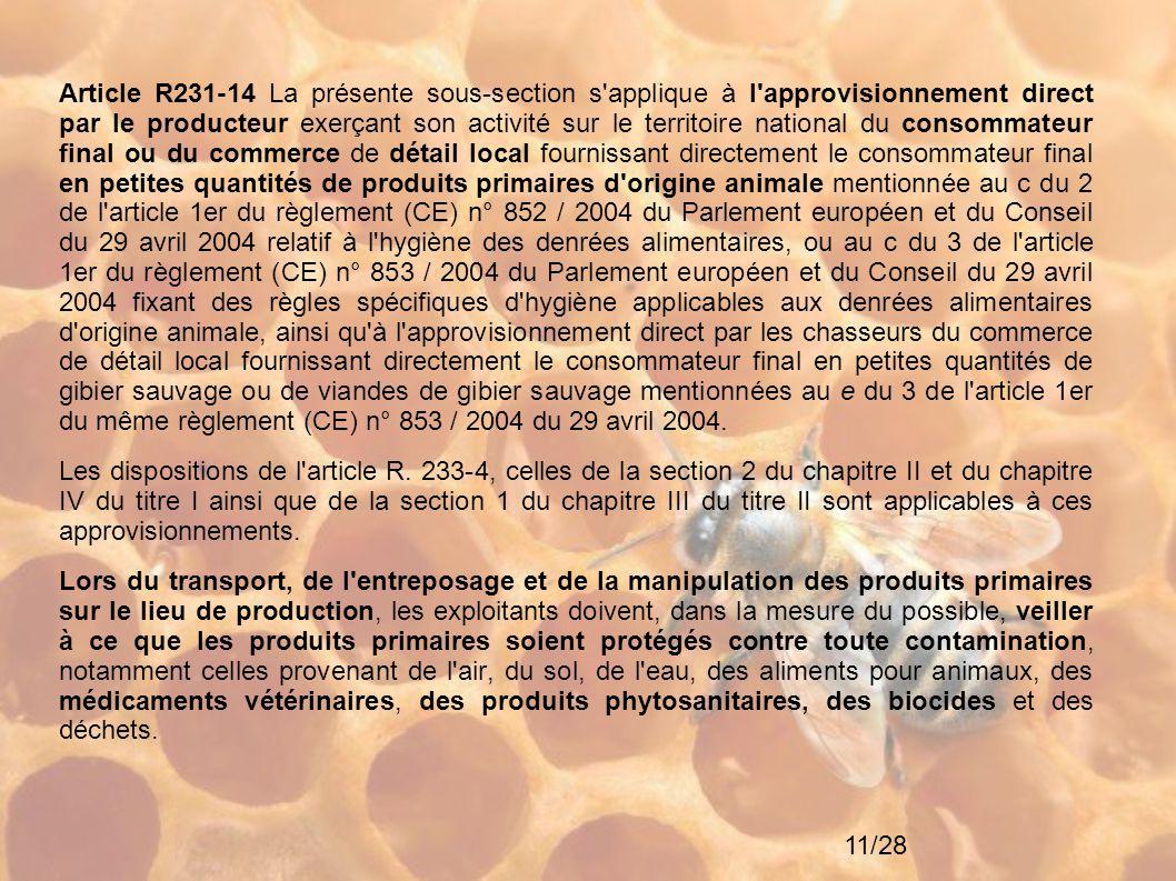 11/28 Article R231-14 La présente sous-section s'applique à l'approvisionnement direct par le producteur exerçant son activité sur le territoire natio